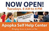 Apopka Self Help Center - Now Open - Tuesdays 8 AM to 4 PM